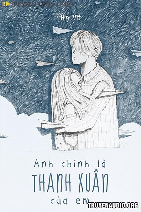 Anh Chính Là Thanh Xuân Của Em