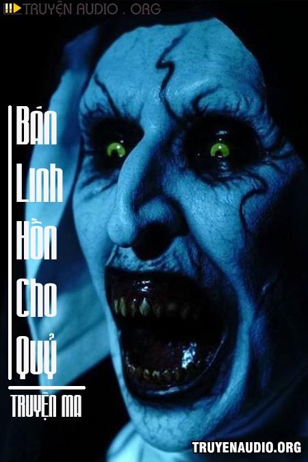 Bán Linh Hồn Cho Quỷ - Truyện Ma