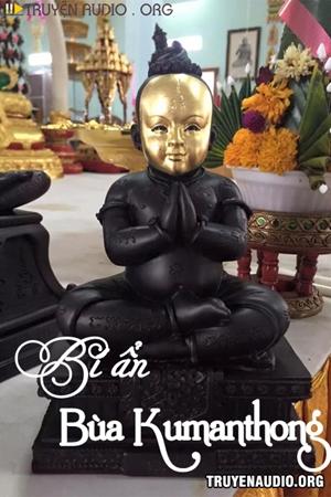 Bí Ẩn Bùa Kumanthong - Truyện Kinh Dị