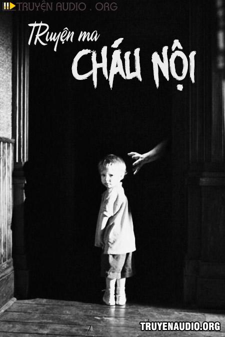 Cháu Nội - Truyện Ma Kinh Dị