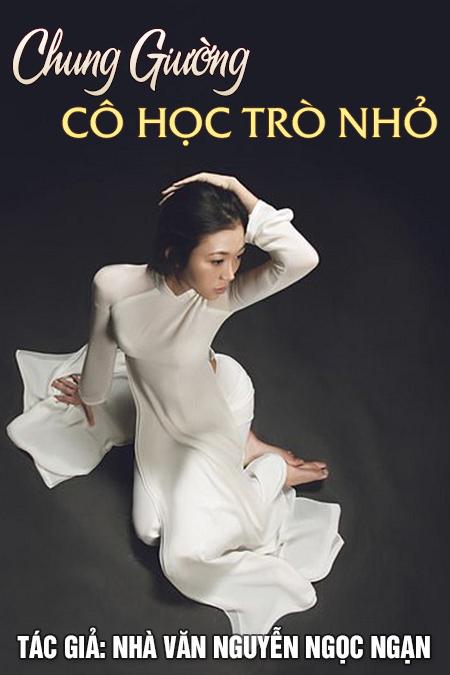 Chung giường cô học trò nhỏ - Nguyễn Ngọc Ngạn