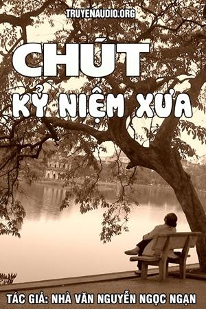 Chút kỷ niệm xưa - Nguyễn Ngọc Ngạn