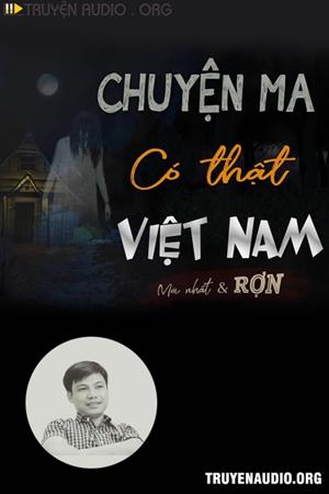 Chuyện Ma Có Thật Việt Nam