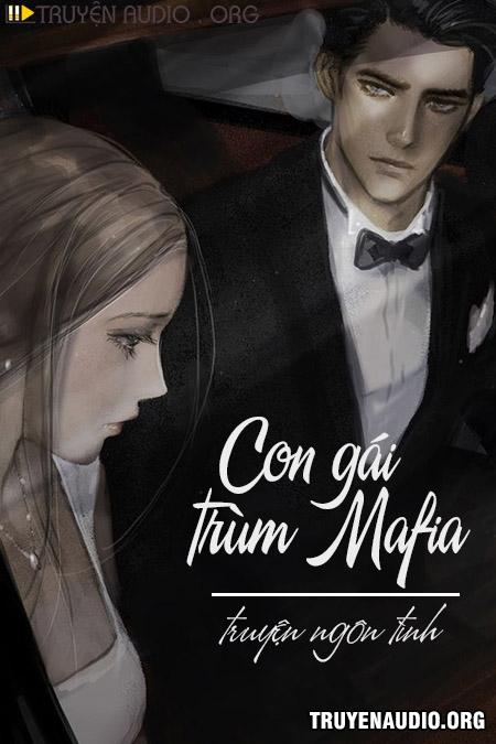 Con Gái Trùm Mafia - Truyện Ngôn Tình