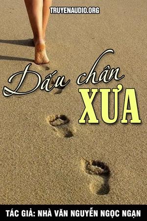 Dấu chân xưa - Nguyễn Ngọc Ngạn