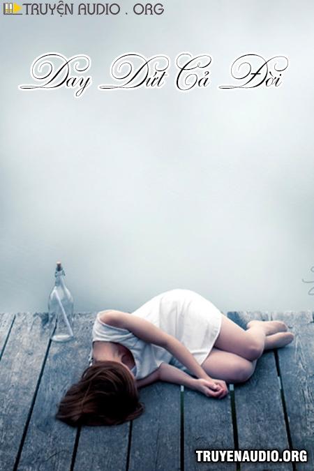 Day Dứt Cả Đời