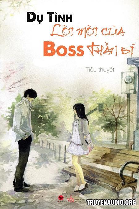 Dụ Tình: Lời Mời Của Boss Thần Bí - Truyện Ngôn Tình
