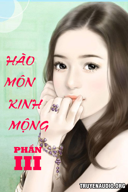 Hào Môn Kinh Mộng Phần 3 - Truyện Ngôn Tình