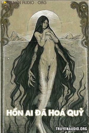 Hồn Ai Đã Hoá Quỷ - Truyện Ma
