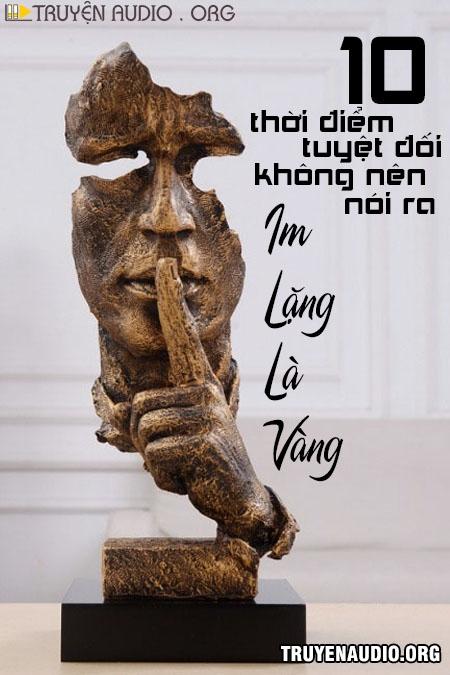 Im Lặng Là Vàng - 10 Thời Điểm Tuyệt Đối Không Nên Nói
