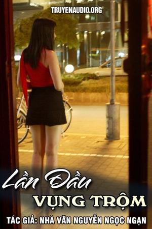 Lần đầu vụng trộm - Nguyễn Ngọc Ngạn