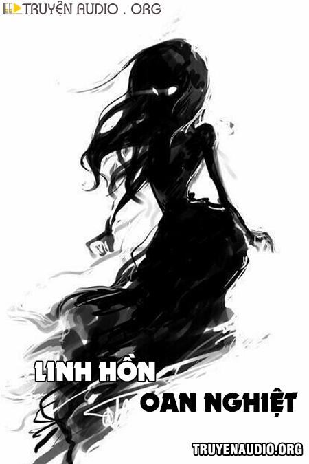 Linh Hồn Oan Nghiệt - Truyện Ma