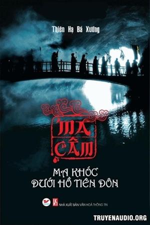 Ma khóc dưới hồ Tiên Đôn - Truyện audio kinh dị