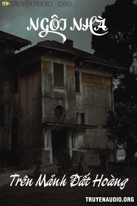 Ngôi Nhà Trên Mảnh Đất Hoang