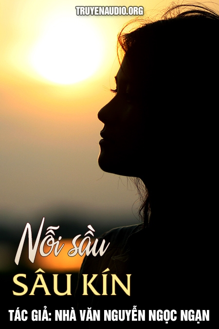 Nỗi sầu sâu kín - Nguyễn Ngọc Ngạn