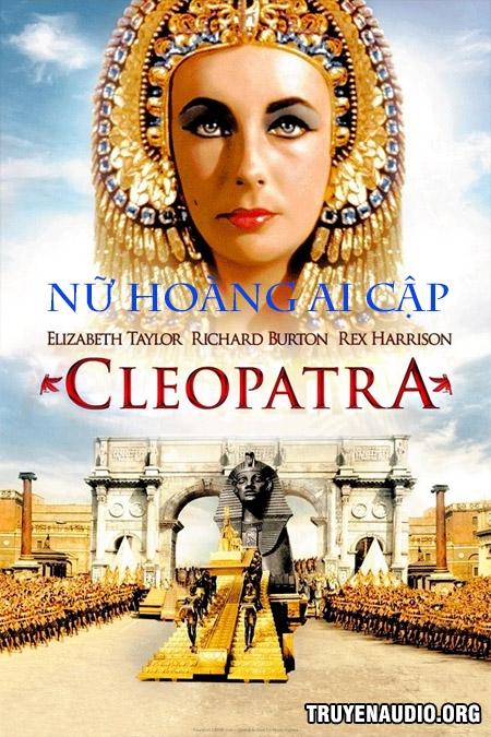 Nữ Hoàng Ai Cập Cleopatra - Truyện Ai Cập cổ đại