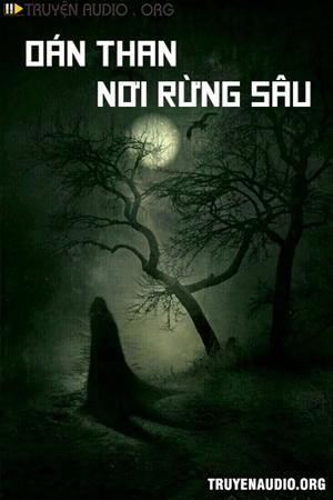 Oán Than Nơi Rừng Sâu - Truyện Kinh Dị