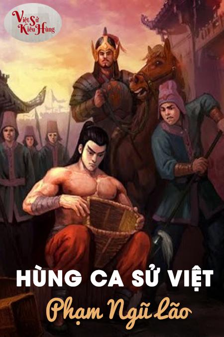 Phạm Ngũ Lão diệt Nguyên-Mông ,Hai Bà Trưng chống tàu - Sử Việt Hùng Ca