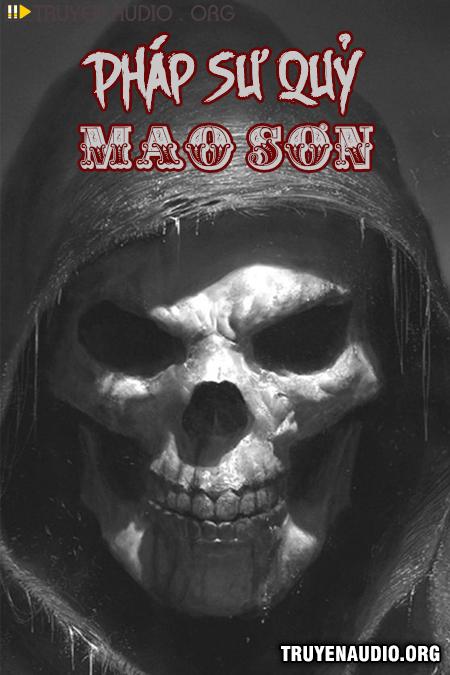 Pháp Sư Quỷ Mao Sơn - Truyện Ma