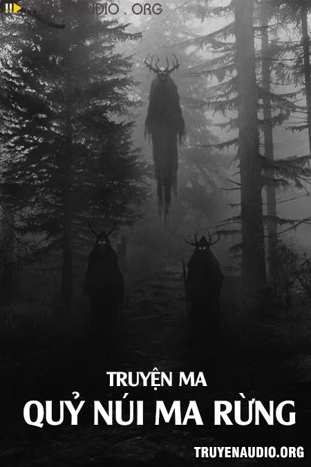 Quỷ Núi Ma Rừng - Truyện Ma