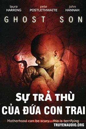 Sự Trả Thù Của Đứa Con Trai - Truyện Kinh Dị
