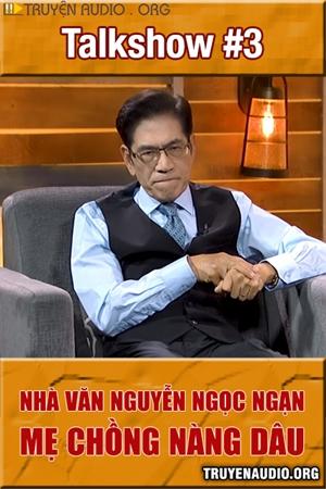 Talkshow #3 Nguyễn Ngọc Ngạn - Mẹ Chồng Nàng Dâu