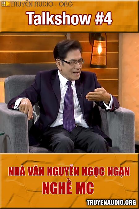 Talkshow #4 - Nguyễn Ngọc Ngạn nghề MC
