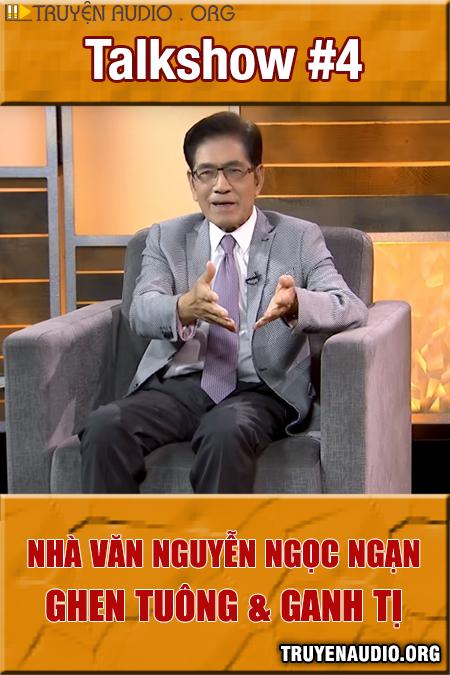 Talkshow #5 Nguyễn Ngọc Ngạn - Ghen Tuông Và Ganh Tị