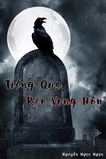 Tiếng quạ réo vong hồn - Nguyễn Ngọc Ngạn