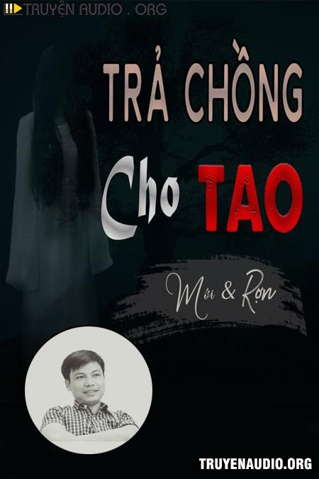 Trả Chồng Cho Tao