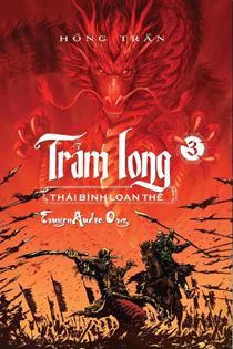 Trảm Long - Thái Bình Loạn Thế ( Quyển III )