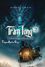 Trảm Long - Tranh Đoạt Long Quyết ( Quyển II )