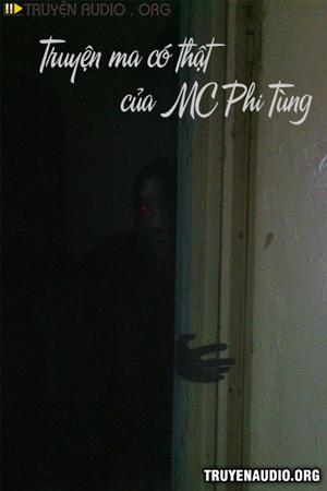 Truyện Ma Có Thật Của MC Phi Tùng