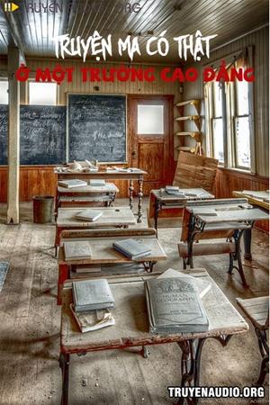 Truyện Ma Có Thật Ở Một Trường Cao Đẳng
