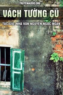 Vách tường cũ - Nguyễn Ngọc Ngạn