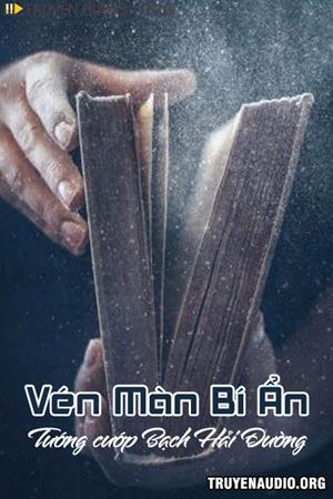 Vén Màn Bí Ẩn - Truyện trinh thám tội phạm thét tiếng Việt Nam