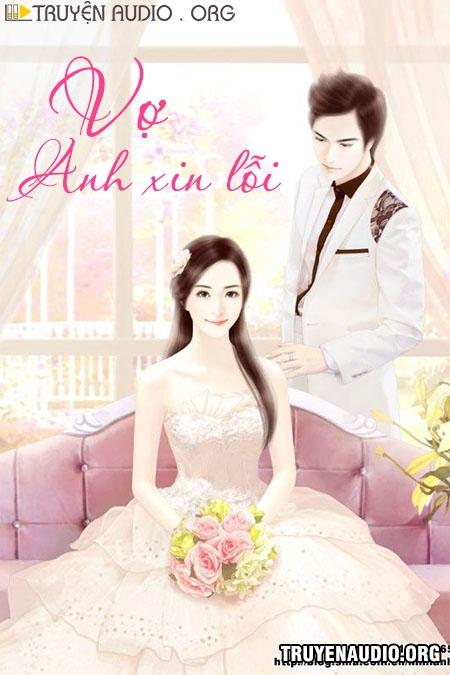 Vợ Anh Xin Lỗi - Truyện Ngôn Tình