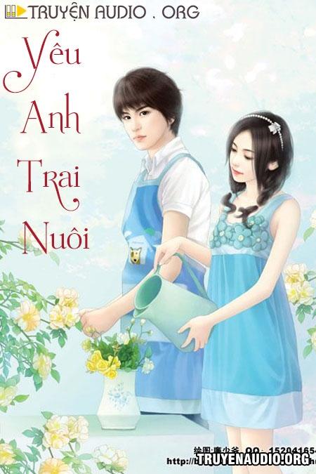 Yêu Anh Trai Nuôi - Truyện Ngôn Tình