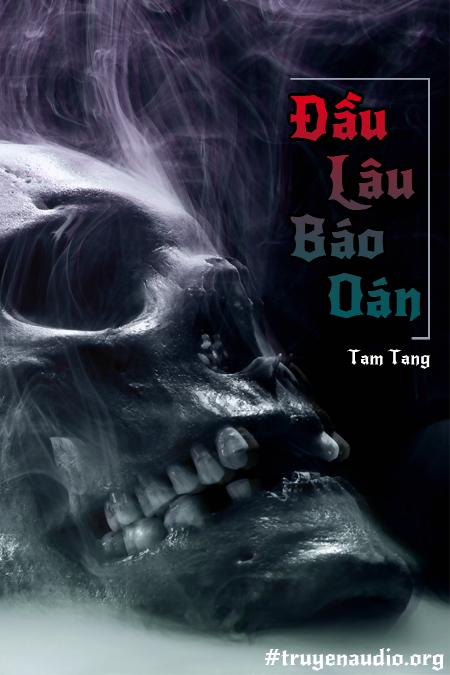 Đầu Lâu Báo Oán - Tam Tang