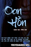 Oan Hồn - Truyện ma audio